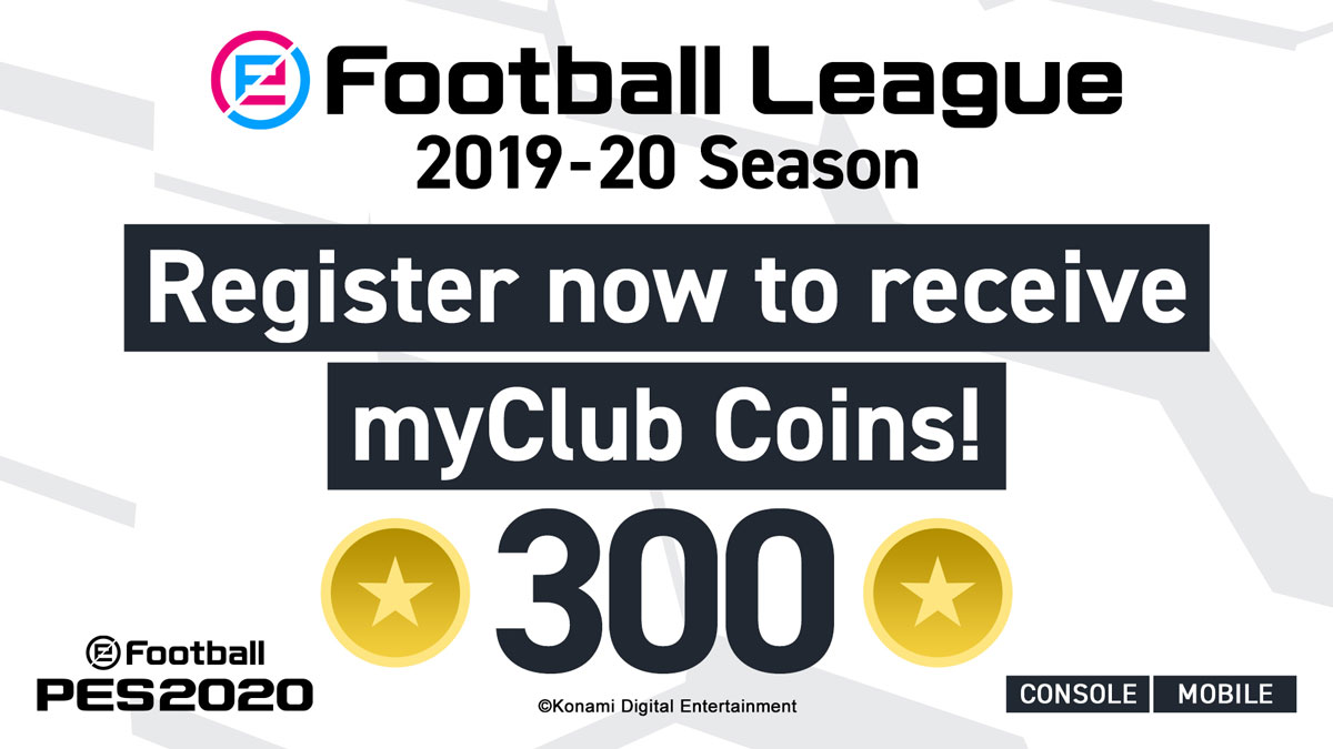 eFootball League Registration Campaign! Register now to receive 300 myClub Coins!